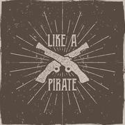 Inspirational typography label, poster. Motivation Vector text - Like a pirate - stock illustration