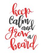 Keep calm and grow a beard. Modern calligraphy quote, brush font Stock Illustration