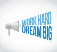 work hard dream big loudspeaker message sign - stock illustration