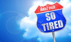 so tired, 3D rendering, blue street sign - stock illustration