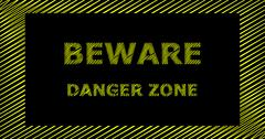 BEWARE DANGER ZONE scribble text sign Stock Illustration