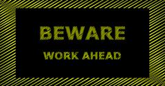 BEWARE WORK AHEAD scribble text sign Stock Illustration