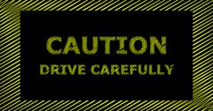 CAUTION DRIVE CAREFULLY scribble text sign - stock illustration