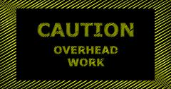 CAUTION OVERHEAD WORK scribble text sign Stock Illustration