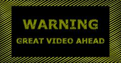WARNING GREAT VIDEO AHEAD scribble text sign Stock Illustration