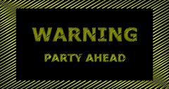 WARNING PARTY AHEAD scribble text sign Stock Illustration
