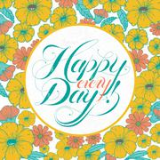 Adorable Happy every day calligraphy Stock Illustration
