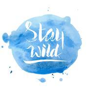 Stay wild. Hand lettering apparel t-shirt print design Stock Illustration
