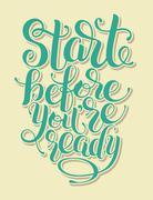 Start before you are ready handwritten inscription Stock Illustration