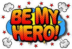 Writing be my hero in comic style Piirros