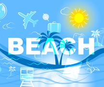 Beach Vacation Means Seaside Beaches And Coast Stock Illustration