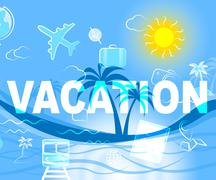 Vacation Travel Indicates Holiday Trips And Getaway - stock illustration