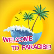 Welcome To Paradise Representing Idyllic Holiday And Beach - stock illustration