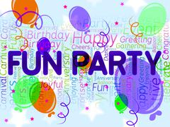 Fun Party Means Joyful Cheerful And Celebrations Stock Illustration