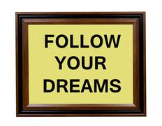 Follow Your Dreams sign Stock Photos