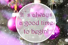 Blurry Rose Quartz Christmas Balls, Quote Always Good Time Begin Stock Photos