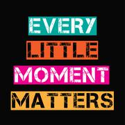 """Inspirational quote.""""Every little moment matters"""" Stock Illustration"""