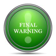 Final warning icon. Internet button on white background.. Stock Illustration