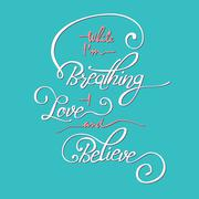 While I m breathing -  love and believe Stock Illustration