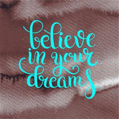 Quote believe in your dreams inscription lettering on hand drawi Stock Illustration