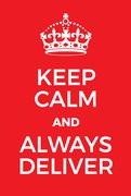 Keep Calm and Always Deliver poster Stock Illustration