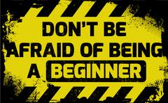 Don't be afraid of being a beginner sign Stock Illustration