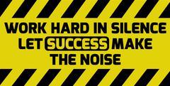 Work hard in silence sign Stock Illustration
