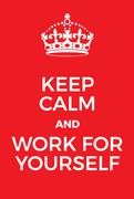 Keep Calm and Work for Yourself poster Stock Illustration