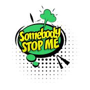 Phrase somebody stop me effects pop art Stock Illustration