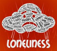 Loneliness Word Means Wordclouds Unwanted And Friendless Stock Illustration