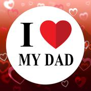 Love My Dad Represents Amazing Wonderful Father Stock Illustration