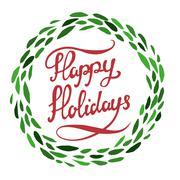 Happy Holidays. Hand drawn lettering with green wreath isolated on white back Stock Illustration