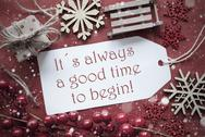 Nostalgic Christmas Decoration, Label With Quote Always Time Begin Stock Photos