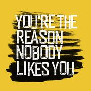 """Motivational poster with lettering """"You are the reason nobody likes you"""". Gru Stock Illustration"""