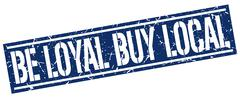 Be loyal buy local square grunge stamp Stock Illustration