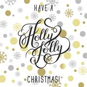 Have a holly jolly christmas! hand written calligraphy with gold Stock Illustration