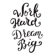 Work Hard Dream Big. Hand drawn lettering isolated on white back Stock Illustration