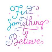 Find something to believe. Hand drawn lettering isolated on white background. Stock Illustration