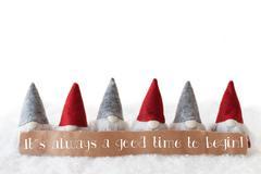 Gnomes, White Background, Quote Always Good Time To Begin Stock Photos