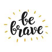 Be Brave Stock Illustration