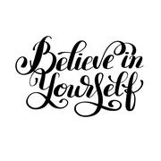 Believe in yourself black and white hand lettering inscription Stock Illustration