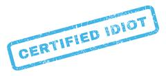Certified Idiot Rubber Stamp Stock Illustration