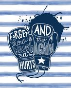 Boxing gloves. Forget how much it hurts and try again lettering Stock Illustration