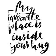 Hand drawn black lettering print. My favourite place is inside your hug. St Stock Illustration
