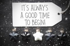 Black Christmas Balls, Snowflakes, Quote Always Good Time To Begin Kuvituskuvat