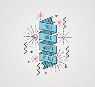 You are worth it all. Inspirational illustration, motivational quote Piirros