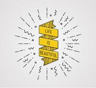 Life is beautiful. Inspirational illustration, motivational quote Piirros