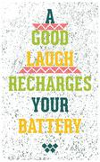 Good laugh recharges your battery. Vintage grunge motivational poster Stock Illustration