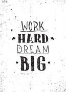 Quote. Work hard dream big Stock Illustration