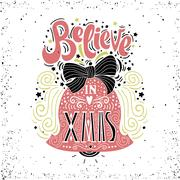 Believe in X mas- Christmas typographic poster, greeting card, print. Winte.. Stock Illustration